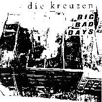 Big Bad Days / Gone Away | Die Kreuzen