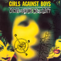Venus Luxure No. 1 Baby | Girls Against Boys
