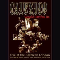 World Drifts In (Live at the Barbican) | Calexico