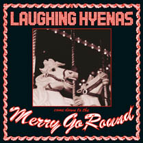 Merry Go Round | Laughing Hyenas