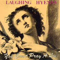 You Can't Pray a Lie | Laughing Hyenas