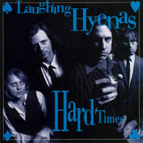 Hard Times | Laughing Hyenas