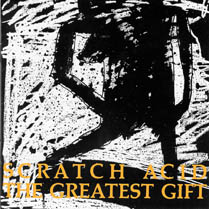 The Greatest Gift | Scratch Acid