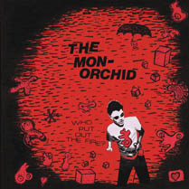 Who Put Out the Fire? | The Monorchid