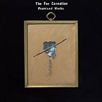 Promised Works | The For Carnation