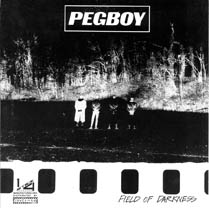 Field of Darkness / Walk on By | Pegboy