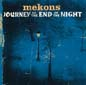 Journey to the End of the Night | Mekons